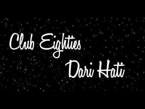 Club Eighties - Dari Hati (lyrics/lirik)