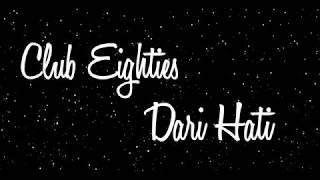 Club Eighties - Dari Hati (lyrics/lirik)