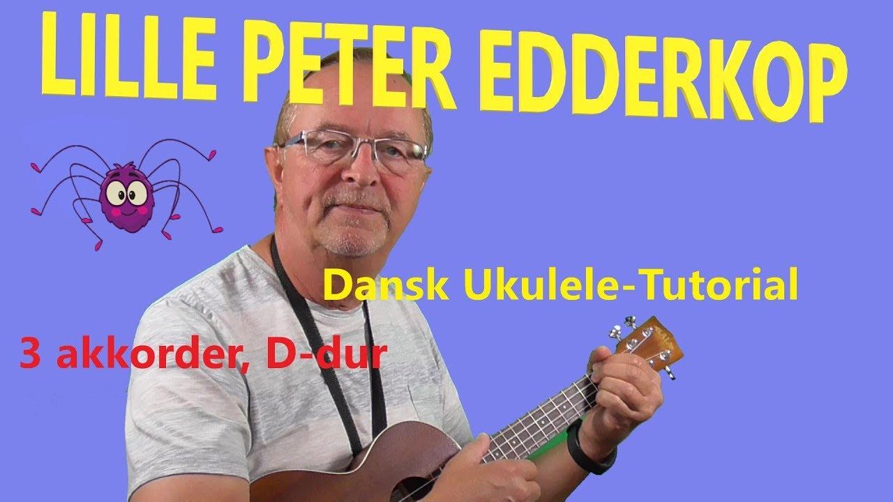 Lille Peter Edderkop. Lær at spille ukulele. Ukulele tutorial. Børnesange på ukulele, børn sange