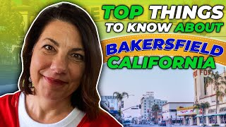 Top Things to know about Bakersfield, California