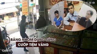 Băng nhóm dùng súng cướp tiệm vàng ở TP HCM dự tính thực hiện hàng loạt vụ khác