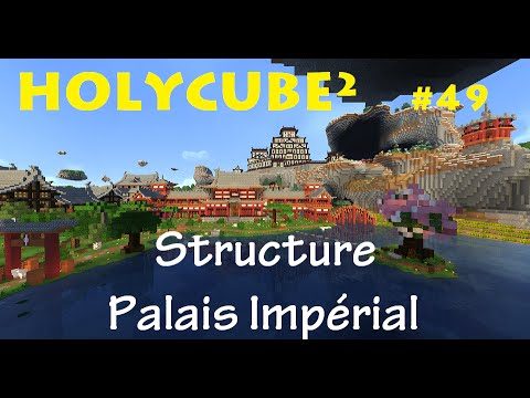 Holycube2 #49 Structure Palais Imperial !