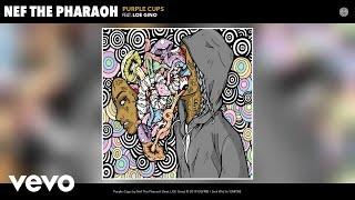Nef The Pharaoh - Purple Cups (Audio) ft. LOE Gino