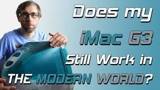 Does My iMac G3 Still Work In The Modern World?