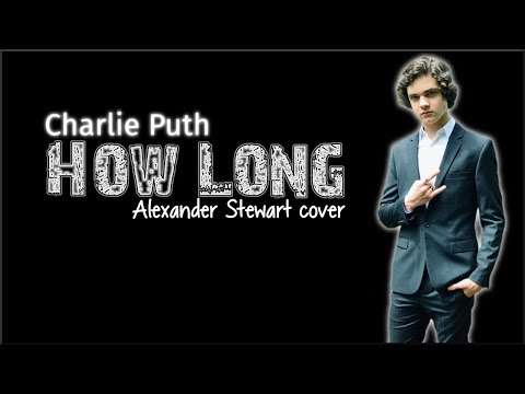 Lyrics: Charlie Puth - How Long (Alexander...