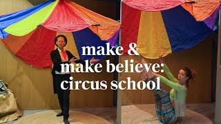 Circus School | Make & Make Believe Class | Learn at Home with Maggie & Rose