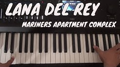 How to Play Mariners Apartment Complex on Piano - Lana Del Rey - Piano Tutorial
