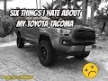 Six Things I Dislike About My Tacoma