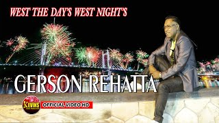 WES THE DAY'S AND WETS NIGHT'S   VOC  GERSON REHATTA - KEVINS MUSIC PRO (OFFICIAL VIDEO MUSIC )