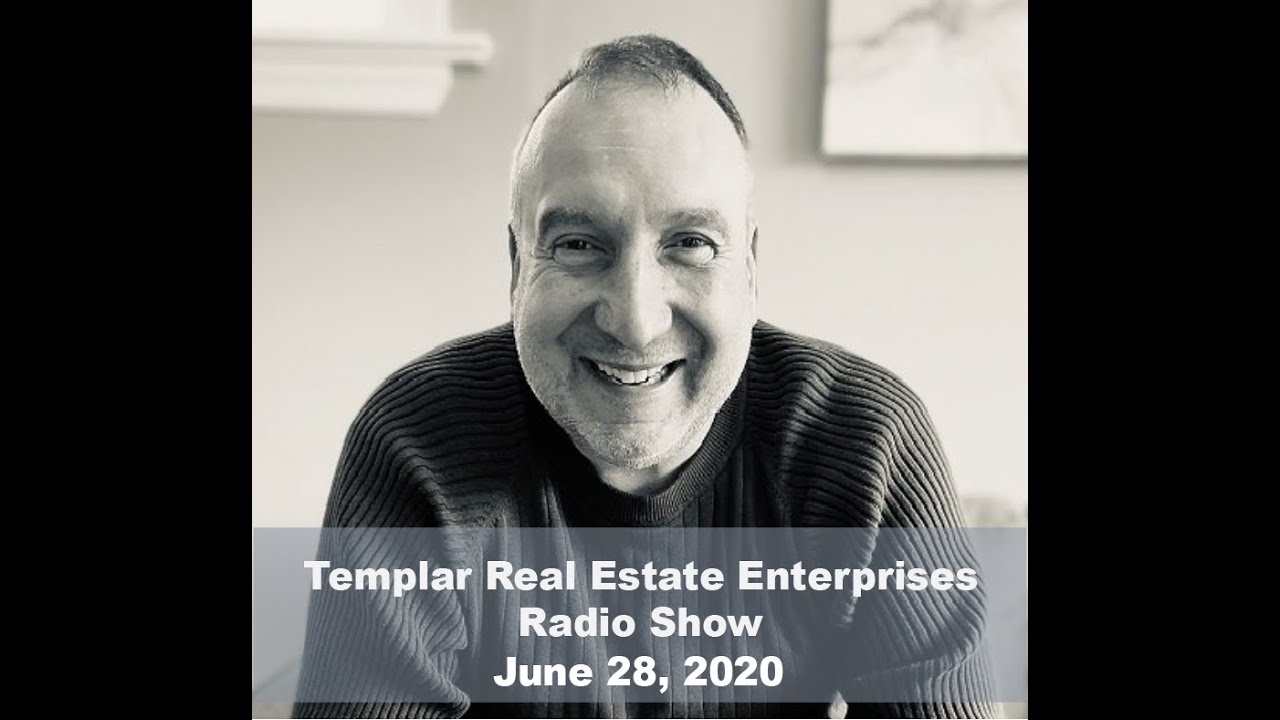 Templar Real Estate Radio Show Talk Show June, 28, 2020