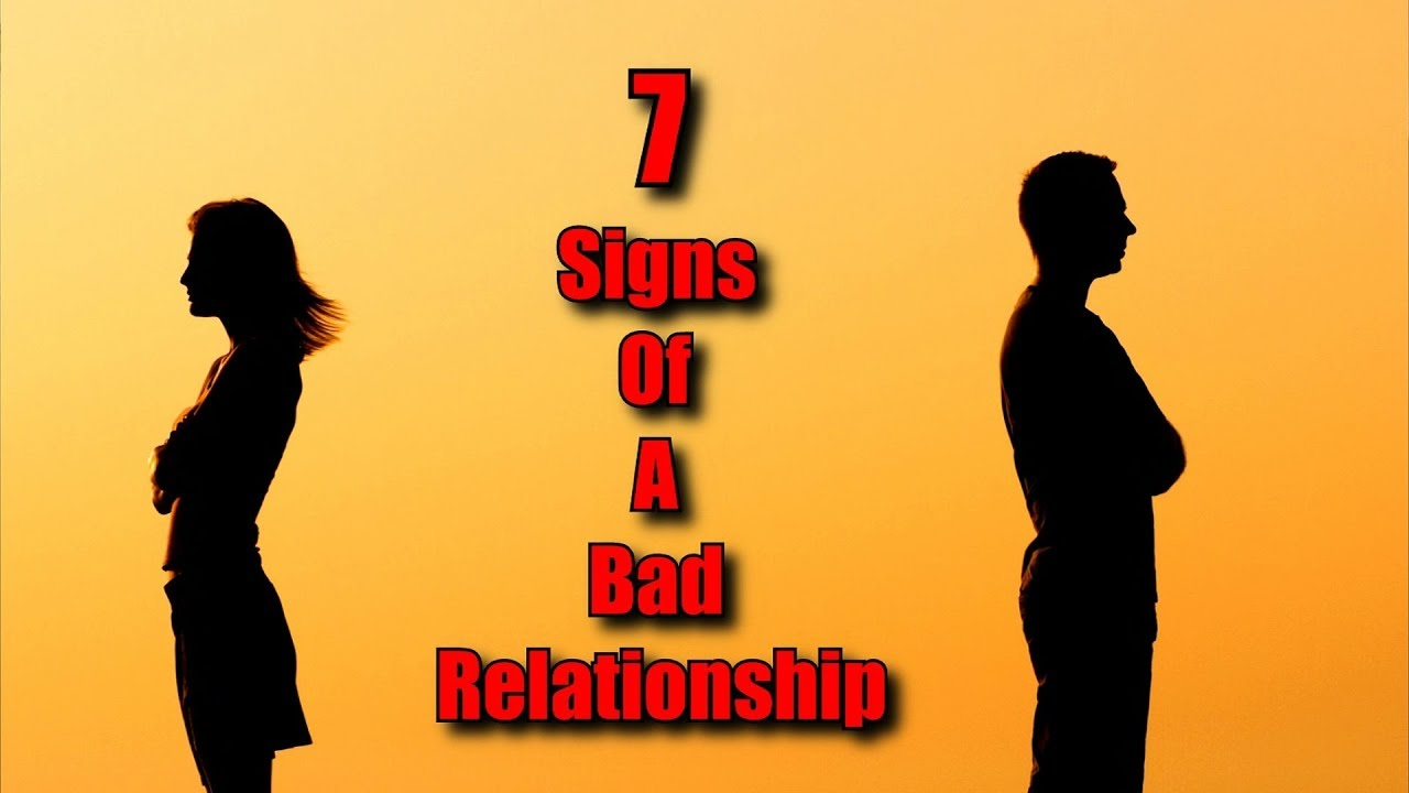 7 Signs Of A BAD Relationship (Seven Reasons Why Your Relationships Are  FAILING )