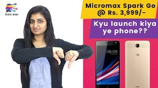 Micromax Spark Go Launch Date, Price in India, Review in Hindi, Specs, Features, Camera, First Look
