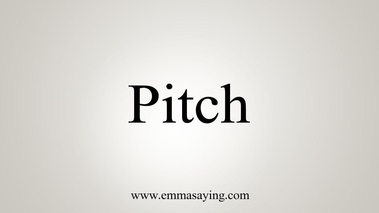 How To Say Pitch