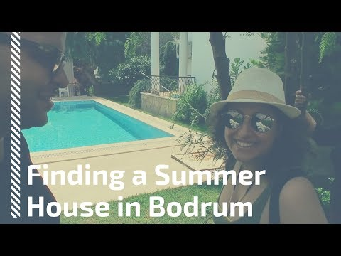 Finding a summer house in Bodrum / Gündoğan