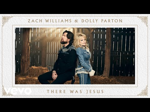 Zach Williams and Dolly Parton – There Was Jesus