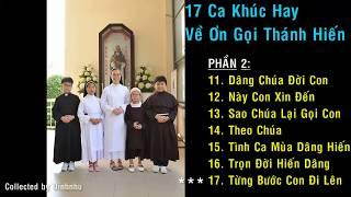 17 CA KHÚC HAY VỀ ƠN GỌI THÁNH HIẾN - PHẦN 2