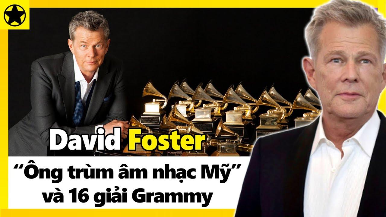 """David Foster - """"Ông Trùm Âm Nhạc Mỹ"""" Với 16 Lần Thắng Giải Grammy"""
