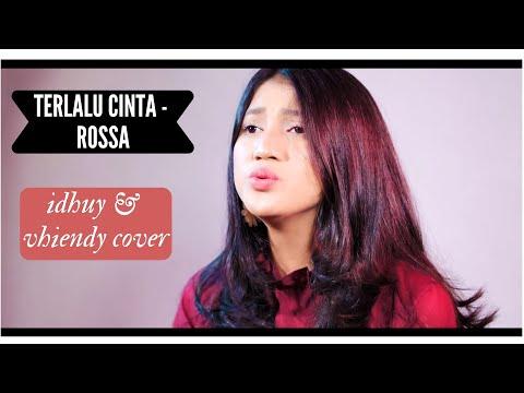 Terlalu cinta   Rossa Cover idhuy vhiendy
