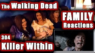The Walking Dead | FAMILY Reactions | KILLER WITHIN | 304
