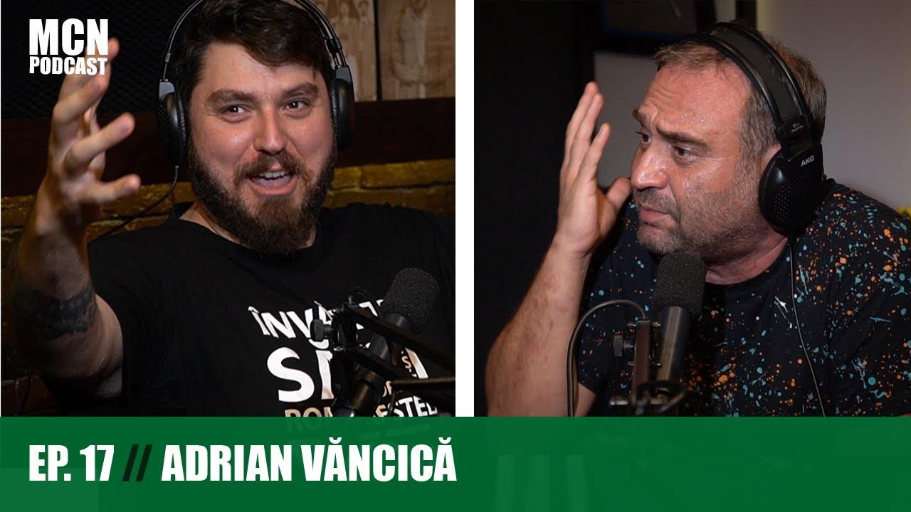 """M.C.N. Podcast 17   Adrian Văncică: """"Cât costă două minute de aplauze?"""""""