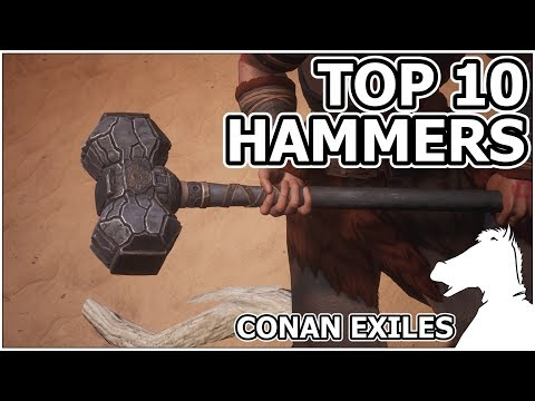 TOP 10 - Hammers | CONAN EXILES