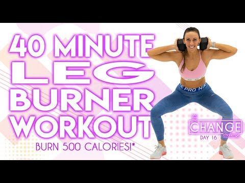40 Minute Leg Burner Workout 🔥Burn 500 Calories!* 🔥The CHANGE Challenge | Day 16