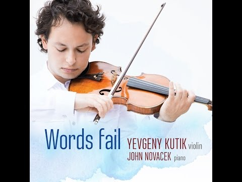 Words Fail - New Album Trailer | Yevgeny Kutik, John Novacek, Timo Andres, Michael Gandolfi