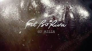 FIL BO RIVA - Go Rilla (Official Video)