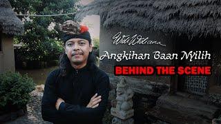 Widi Widiana Angkihan Baan Nyilih Behind The Scene Footages