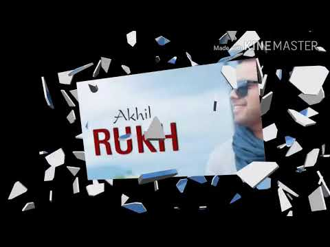 Song by Akhil.  RUKH