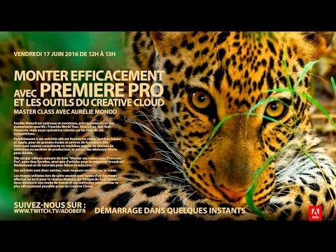 Masterclass Premiere Pro et Creative Cloud avec Aurélie Monod |Adobe France