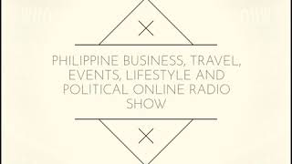Philippine Business, Travel, Lifestyle and Politics Online Radio Show with DWBL