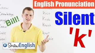 English Pronunciation: Silent 'k'