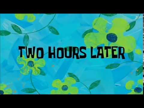 ФУТАЖ:Spongebob 2 Hours Later The whole sentence