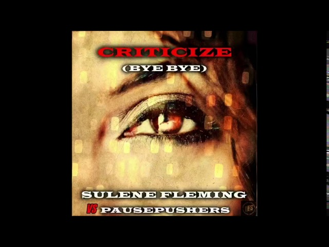 Sulene Fleming VS Pausepushers - Criticize Bye Bye - Preview