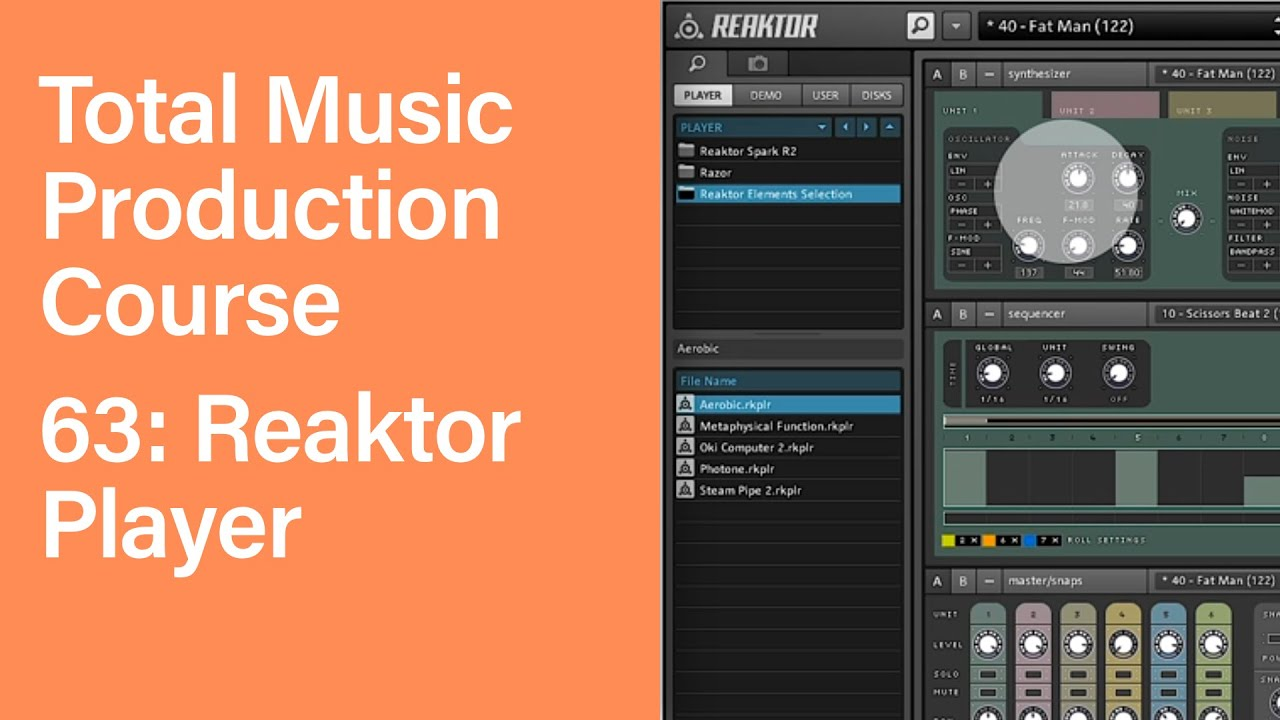 Total Music Production Course 63/63: Reaktor Player
