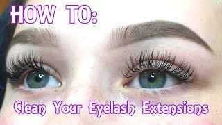 Eyelash Extensions | How To Clean Your Face & Remove Your Makeup (In Depth)