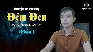 TRUYỆN MA ĐÊM ĐEN - Nguyễn Huy diễn đọc