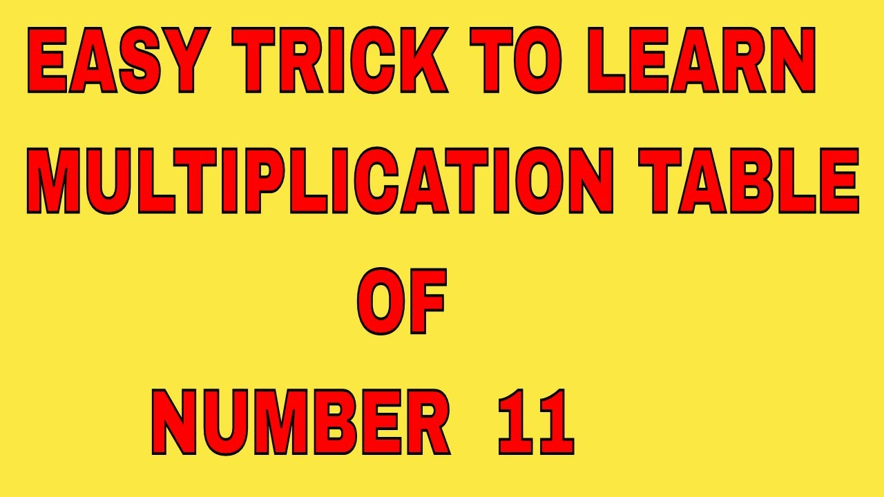 How to learn multiplication table of number 11 easily for 11 times table trick