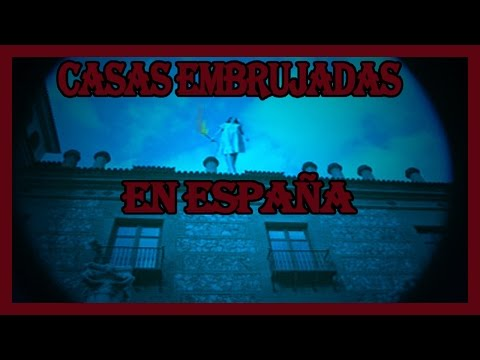 ✔video-de-casas-embrujadas-y-encantadas-en-espaÑa-haunted-houses