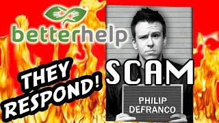 BetterHelp and Defranco are FREAKING OUT - Their Response to SCAM Accusations