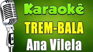 Baixar 🎤 Trem-Bala - Ana Vilela (Karaokê Acústico)