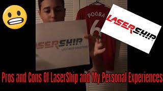LaserShip [] Pros and Cons [] Plus My Personal Experience
