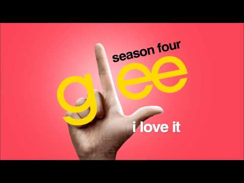 I Love It - Glee [HD FULL STUDIO]