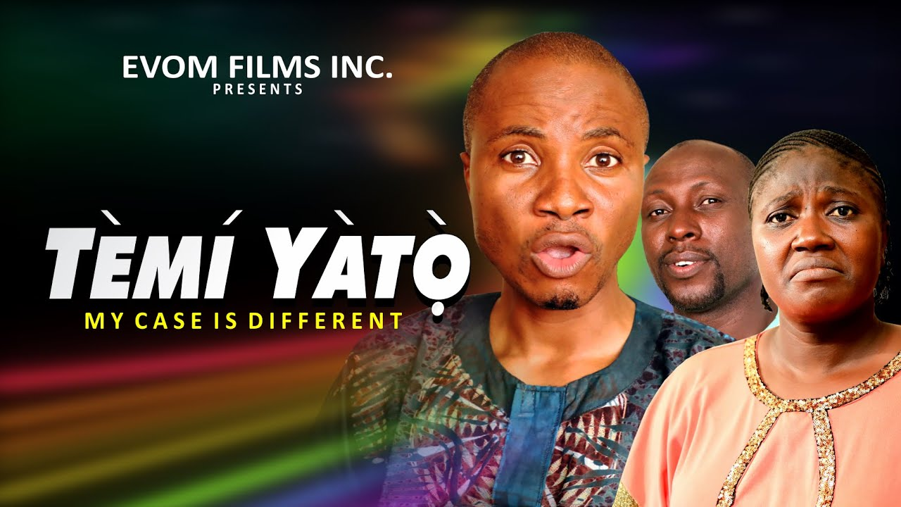 Download TEMI YATO - Subtitled: My Case Is Different || Written by 'Shola Mike Agboola || Latest EVOM Movie