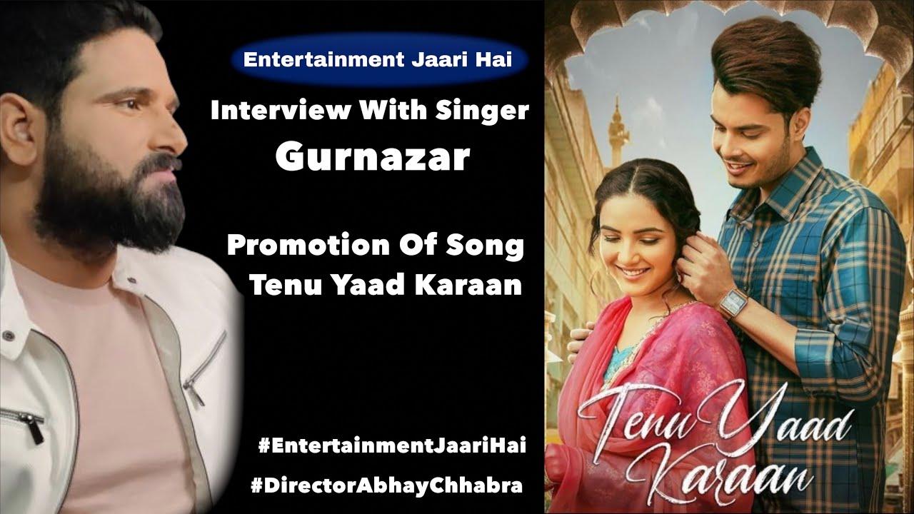 Tenu Yaad Karaan Song   Interview With Gurnazar Chattha
