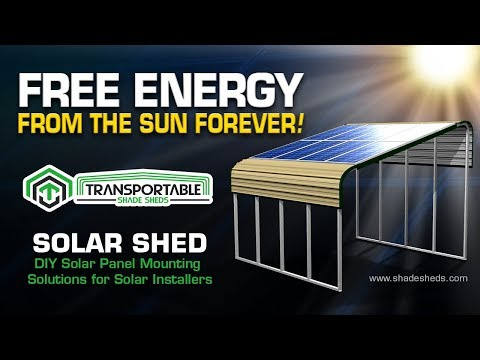 Solar Panels + Shade Shed = FREE ENERGY FROM THE SUN FOREVER