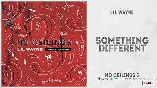 "Lil Wayne - ""Something Different"" (No Ceilings 3)"