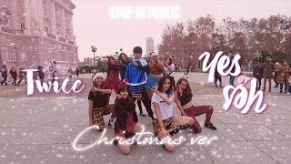 [KPOP IN PUBLIC CHALLENGE] CHRISTMAS VER || TWICE - YES or YES || By PonySquad Spain.