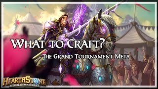 Hearthstone: What to Craft? - The Grand Tournament Meta